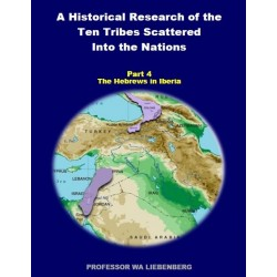 Part 04 - A Historical Research of the Ten Tribes Scattered Into the Nations (PDF)