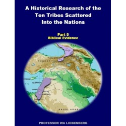 Part 05 - A Historical Research of the Ten Tribes Scattered Into the Nations (PDF)