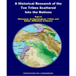 Part 06 - A Historical Research of the Ten Tribes Scattered Into the Nations (PDF)