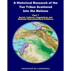 Part 07 - A Historical Research of the Ten Tribes Scattered Into the Nations (PDF)