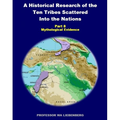 Part 08 - A Historical Research of the Ten Tribes Scattered Into the Nations (PDF)