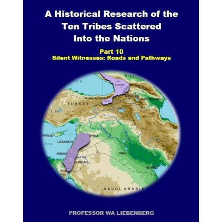 Part 10 - A Historical Research of the Ten Tribes Scattered Into the Nations (PDF)