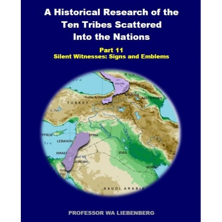 Part 11 - A Historical Research of the Ten Tribes Scattered Into the Nations (PDF)
