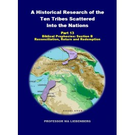 Part 12 - A Historical Research of the Ten Tribes Scattered Into the Nations (PDF)