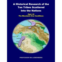 Part 14 - A Historical Research of the Ten Tribes Scattered Into the Nations (PDF)