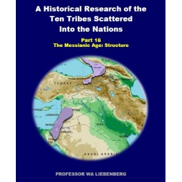 Part 16 - A Historical Research of the Ten Tribes Scattered Into the Nations (PDF)