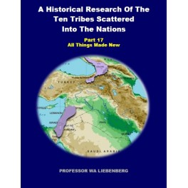 Part 17 - A Historical Research of the Ten Tribes Scattered Into the Nations (PDF)