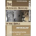 The Ultimate Mystery in the Bible Christians Have Missed: (Christian Foundational Teachings Book 2)