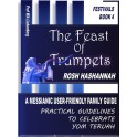 Feast of Trumpets: Practical Guidelines to Celebrate Yom Teruah, Also Known as Rosh HaShannah (Festivals Book 4)