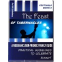 Feast of Tabernacles: A Believers Guidance to Celebrate this Important End-time Festival (Festivals Book 6)
