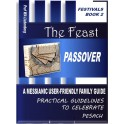 Passover: a Messianic User-Friendly Family Guide: Understanding the 15 Steps to Celebrate this Feast (Festivals Book 2)