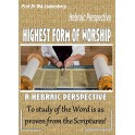 Highest Form of Worship: Praying, Worshipping or Praising Is Not the Highest Form of Worship. God Says Studying His Word Is