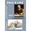 Paul's Life and Journeys Summarized: Paul Was Originally a Killer of Believers, Then He Changed Drastically.