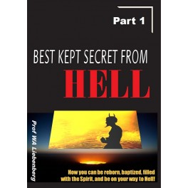 Best Kept Secret from Hell - Part 1: Satan's Master Plan to Deceive Millions of Believers (The Best Kept Secret from Hell)