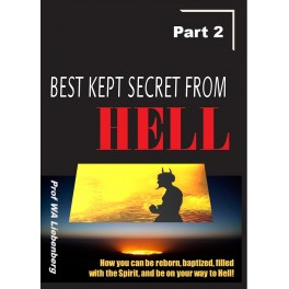 Best Kept Secret from Hell - Part 2: Ten Main Biblical Areas Where Satan Deceive Believers, Vitally Important to Recognize Them