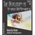 The Revelation of Yeshua HaMashiach: A Hebraic Perspective Verse by Verse Part 2