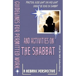 Guidelines for Permitted Work on the Shabbat: A Practical Guide What You Can and Cannot Do