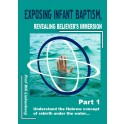 Exposing Infant Baptism: A Hebrew Concept of Rebirth Under the Water Part 1