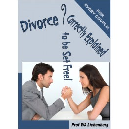 Divorce Correctly Explained: Be set free and marry again!