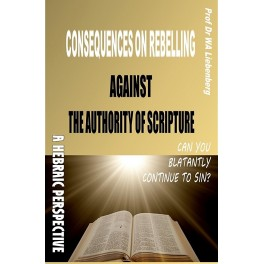 Consequences on Rebelling Against the Authority of Scripture: A Hebraic Understanding