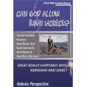 Can God Allow Human Sacrifices?: Abraham ordered sacrificing Isaac