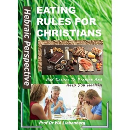Eating Rules For Christians: A Hebraic Perspective