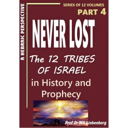 Never Lost: The Twelve Tribes of Israel: Mysteries in History and Prophecy! Book 4