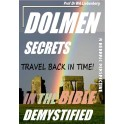 Dolmen Secrets in the Bible Demystified: Travel back in time to understand the future!