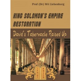 King Solomon's Empire Restoration: David's Tabernacle Raised Up