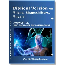 """Biblical Version on Aliens, Shapeshifters, Angels Amongst Us, and the """"Under the Earth Beings"""""""