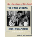 The Marriage of the Lamb: The Jewish Wedding Tradition Explained
