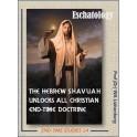 Eschatology: The Hebrew Shavuah Unlocks All Christian End-time Doctrine