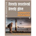 Freely Received Freely Give Correctly Explained: Hebraic Perspective