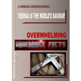 Yeshua is the World's Saviour and Messiah: Unquestionable Evidence!