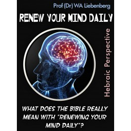 Renew Your Mind Daily: Hebraic Perspective