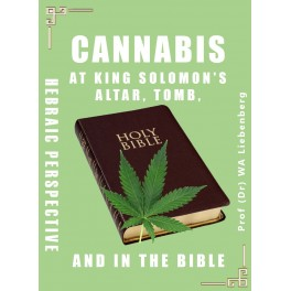 Cannabis At King Solomon's Altar, Tomb and In the Bible: Hebraic Perspective (PDF Download – 32 A5 pages)
